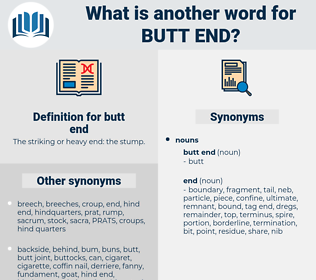 butt end, synonym butt end, another word for butt end, words like butt end, thesaurus butt end