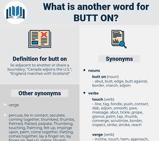 butt on, synonym butt on, another word for butt on, words like butt on, thesaurus butt on