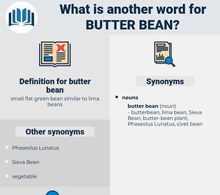 butter bean, synonym butter bean, another word for butter bean, words like butter bean, thesaurus butter bean