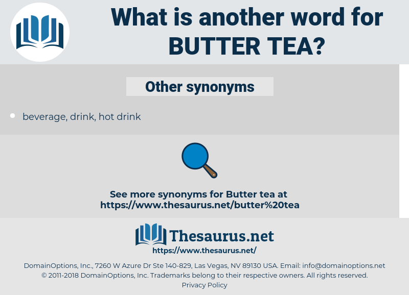 butter tea, synonym butter tea, another word for butter tea, words like butter tea, thesaurus butter tea