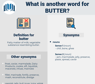 butter, synonym butter, another word for butter, words like butter, thesaurus butter