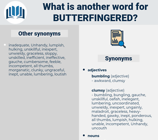 butterfingered, synonym butterfingered, another word for butterfingered, words like butterfingered, thesaurus butterfingered