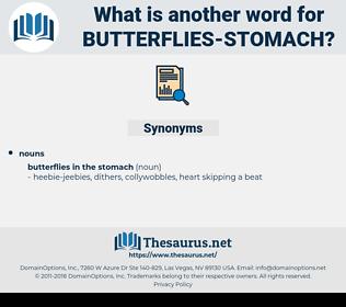 butterflies-stomach, synonym butterflies-stomach, another word for butterflies-stomach, words like butterflies-stomach, thesaurus butterflies-stomach