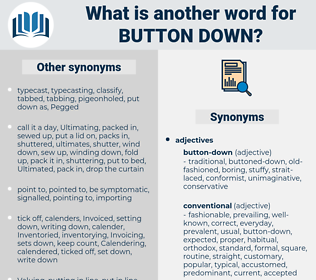 button down, synonym button down, another word for button down, words like button down, thesaurus button down