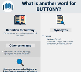 buttony, synonym buttony, another word for buttony, words like buttony, thesaurus buttony