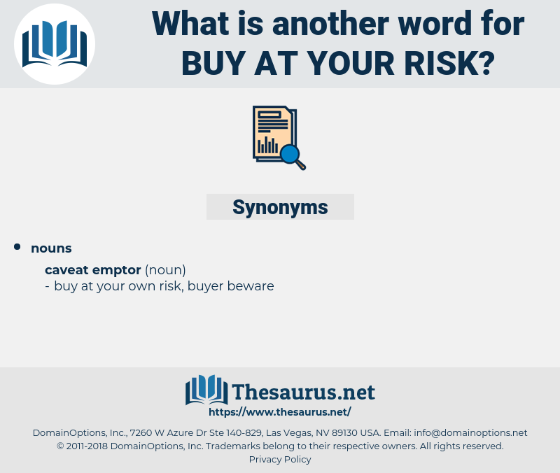 buy at your risk, synonym buy at your risk, another word for buy at your risk, words like buy at your risk, thesaurus buy at your risk