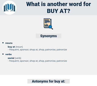 buy at, synonym buy at, another word for buy at, words like buy at, thesaurus buy at