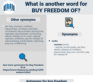 buy freedom of, synonym buy freedom of, another word for buy freedom of, words like buy freedom of, thesaurus buy freedom of