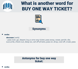 buy one-way ticket, synonym buy one-way ticket, another word for buy one-way ticket, words like buy one-way ticket, thesaurus buy one-way ticket