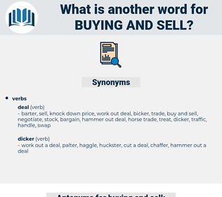 buying and sell, synonym buying and sell, another word for buying and sell, words like buying and sell, thesaurus buying and sell