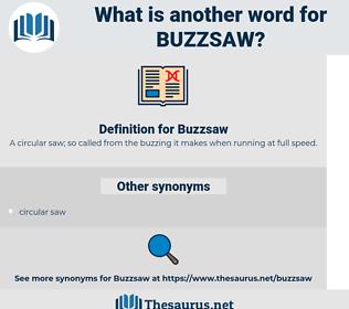Buzzsaw, synonym Buzzsaw, another word for Buzzsaw, words like Buzzsaw, thesaurus Buzzsaw