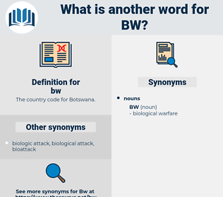 bw, synonym bw, another word for bw, words like bw, thesaurus bw