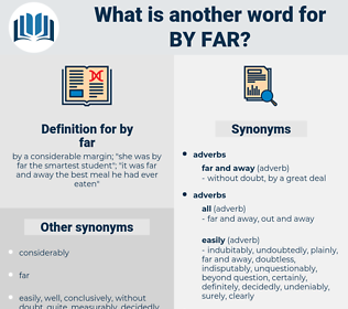 by far, synonym by far, another word for by far, words like by far, thesaurus by far