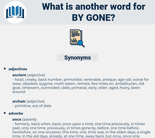 by-gone, synonym by-gone, another word for by-gone, words like by-gone, thesaurus by-gone