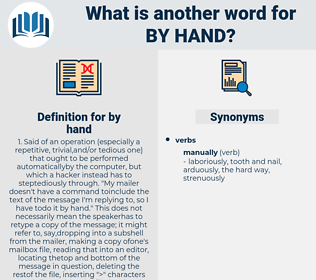 by hand, synonym by hand, another word for by hand, words like by hand, thesaurus by hand