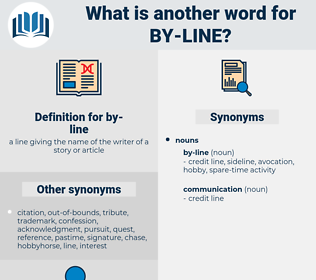 by-line, synonym by-line, another word for by-line, words like by-line, thesaurus by-line
