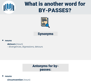 by-passes, synonym by-passes, another word for by-passes, words like by-passes, thesaurus by-passes