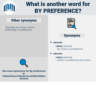 by preference, synonym by preference, another word for by preference, words like by preference, thesaurus by preference