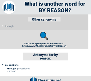 by reason, synonym by reason, another word for by reason, words like by reason, thesaurus by reason