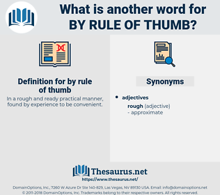 by rule of thumb, synonym by rule of thumb, another word for by rule of thumb, words like by rule of thumb, thesaurus by rule of thumb