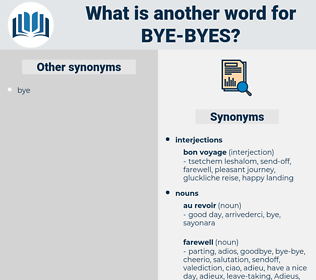 bye-byes, synonym bye-byes, another word for bye-byes, words like bye-byes, thesaurus bye-byes