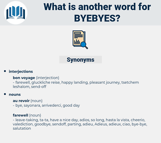 byebyes, synonym byebyes, another word for byebyes, words like byebyes, thesaurus byebyes