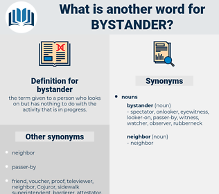 bystander, synonym bystander, another word for bystander, words like bystander, thesaurus bystander