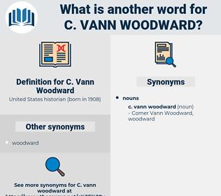 C. Vann Woodward, synonym C. Vann Woodward, another word for C. Vann Woodward, words like C. Vann Woodward, thesaurus C. Vann Woodward