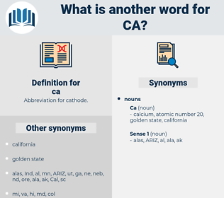 ca, synonym ca, another word for ca, words like ca, thesaurus ca