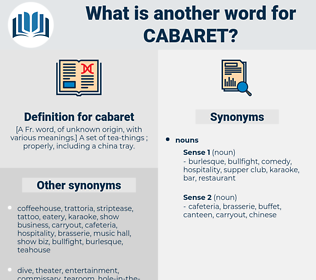 cabaret, synonym cabaret, another word for cabaret, words like cabaret, thesaurus cabaret