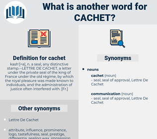 cachet, synonym cachet, another word for cachet, words like cachet, thesaurus cachet