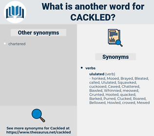 Cackled, synonym Cackled, another word for Cackled, words like Cackled, thesaurus Cackled