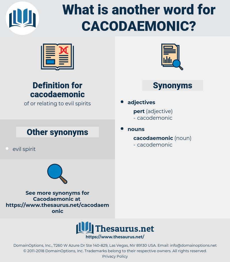 cacodaemonic, synonym cacodaemonic, another word for cacodaemonic, words like cacodaemonic, thesaurus cacodaemonic