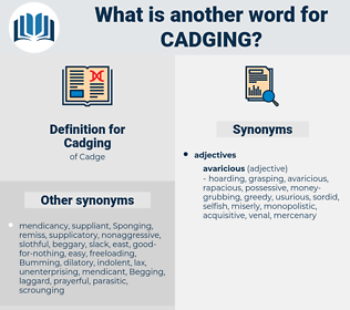 Cadging, synonym Cadging, another word for Cadging, words like Cadging, thesaurus Cadging