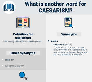 caesarism, synonym caesarism, another word for caesarism, words like caesarism, thesaurus caesarism