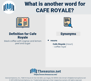 Cafe Royale, synonym Cafe Royale, another word for Cafe Royale, words like Cafe Royale, thesaurus Cafe Royale