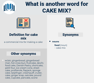 cake mix, synonym cake mix, another word for cake mix, words like cake mix, thesaurus cake mix