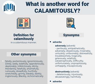 calamitously, synonym calamitously, another word for calamitously, words like calamitously, thesaurus calamitously