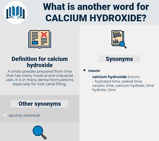 calcium hydroxide, synonym calcium hydroxide, another word for calcium hydroxide, words like calcium hydroxide, thesaurus calcium hydroxide