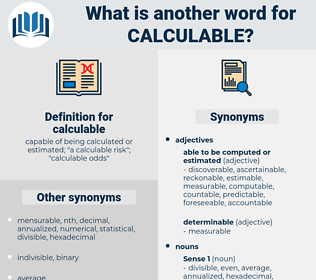 calculable, synonym calculable, another word for calculable, words like calculable, thesaurus calculable
