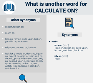 calculate on, synonym calculate on, another word for calculate on, words like calculate on, thesaurus calculate on