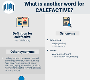 calefactive, synonym calefactive, another word for calefactive, words like calefactive, thesaurus calefactive