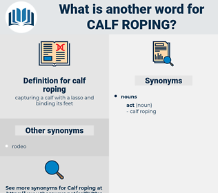 calf roping, synonym calf roping, another word for calf roping, words like calf roping, thesaurus calf roping