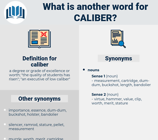 caliber, synonym caliber, another word for caliber, words like caliber, thesaurus caliber