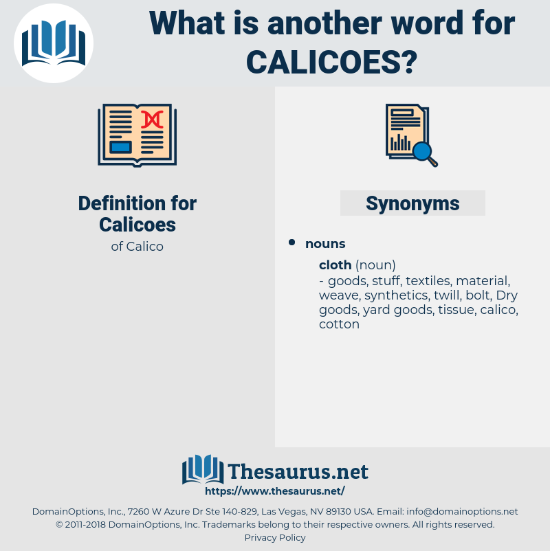 Calicoes, synonym Calicoes, another word for Calicoes, words like Calicoes, thesaurus Calicoes
