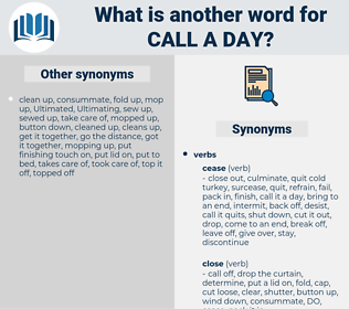 call a day, synonym call a day, another word for call a day, words like call a day, thesaurus call a day
