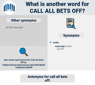 call all bets off, synonym call all bets off, another word for call all bets off, words like call all bets off, thesaurus call all bets off