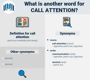 call attention, synonym call attention, another word for call attention, words like call attention, thesaurus call attention