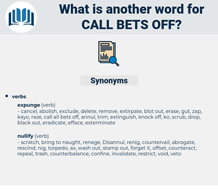 call bets off, synonym call bets off, another word for call bets off, words like call bets off, thesaurus call bets off
