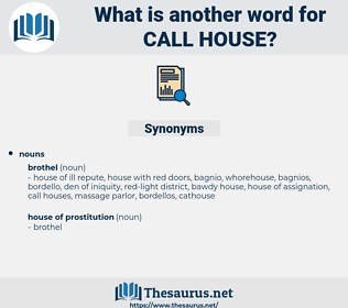 call house, synonym call house, another word for call house, words like call house, thesaurus call house